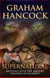 Supernatural, Graham Hancock, 0385662165