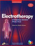 Electrotherapy : Evidence-Based Practice, Kitchen, Sheila, 0443072167