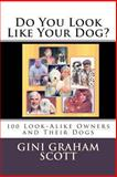 Do You Look Like Your Dog?, Gini Scott, 1466292164