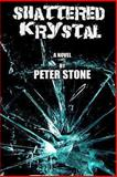Shattered Krystal, Peter Stone, 1492862169