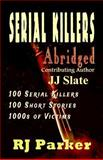 Serial Killers Abridged:, R. J. Parker, 1494772167