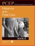 Perinatal Continuing Education Program (PCEP) Bk. 2 : Maternal and Fetal Care, Cook, Lynn J., 158110216X