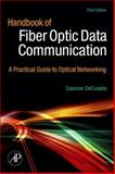 Handbook of Fiber Optic Data Communication : A Practical Guide to Optical Networking, , 0123742161