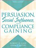 Persuasion : Social Influence and Compliance Gaining, Gass, Robert H. and Seiter, John S., 0205462162