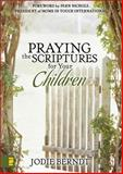 Praying the Scriptures for Your Children, Jodie Berndt, 0310232163