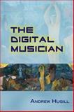 The Digital Musician, Andrew Hugill, 0415962161
