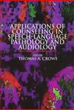 Applications of Counseling in Speech-Language Pathology and Audiology, Crowe, Thomas A., 0683022164