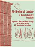 Air Drying of Lumber : A Guide to Industry Practices, Rietz, Raymond C and Page, Rufus H, 0894992163