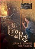 El Libro del Rey, Jerry B. Jenkins and Chris Fabry, 141432216X