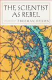 The Scientist as Rebel, Freeman J. Dyson, 1590172167