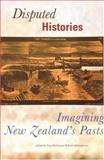 Disputed Histories : Imagining New Zealand's Pasts, , 1877372161