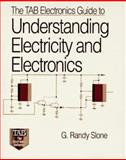 The TAB Electronics Guide to Understanding Electricity and Electronics, Slone, G. Randy, 0070582165