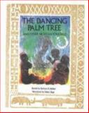 The Dancing Palm Tree, Barbara K. Walker, 0896722163