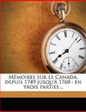 Mémoires Sur le Canada, Depuis 1749 Jusqu'À 1760, Louis-Lonard Aumasson Sieu Courville, 1149472162