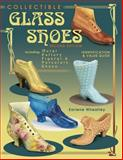 Collectible Glass Shoes, Earlene Wheatley, 1574322168