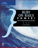 Ruby on Rails Power : The Comprehensive Guide, Bakharia, Aneesha, 1598632167