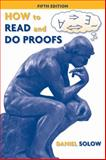 How to Read and Do Proofs : An Introduction to Mathematical Thought Processes, Solow, Daniel, 0470392169