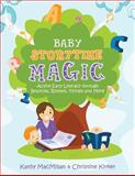 Baby Storytime Magic, Kathy MacMillan, 0838912168