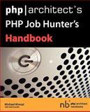 Php Architect's Php Job Hunter's Handbook, Michael Kimsal and Clark Everetts, 0973862165