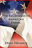 The Regenerative American Fabric, Dean Helmick, 1466952164