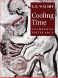 Cooling Time, C. D. Wright, 1556592167