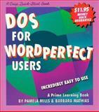 DOS for WordPerfect Users, Barbara Mathias and Pamela Mills, 156052216X