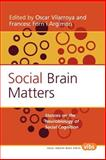 Social Brain Matters : Stances on the Neurobiology of Social Cognition, , 9042022167