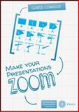 Make Your Presentations Zoom : The Prezi Way to Giving Awesome Presentations, Connick, Chris, 0071792163