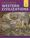 Western Civilizations : Their History and Their Culture, Cole, Joshua and Symes, Carol, 0393922162