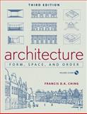Architecture : Form, Space, and Order, Ching, Francis D. K. and Ching, Francis D., 0471752169