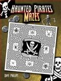 Haunted Pirates Mazes, Dave Phillips, 0486462161