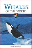 Whales of the World, W. Nigel Bonner, 0816052166