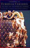 Looking at European Ceramics, David H. Cohen and Catherine Hess, 0892362162