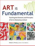 Art Is Fundamental, Eileen S. Prince, 1569762163