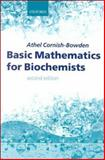 Basic Mathematics for Biochemists, Cornish-Bowden, Athel, 0198502168