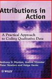 Attributions in Action : A Practical Approach to Coding Qualitative Data, Munton, Anthony G. and Hanks, Helga, 0471982164