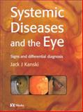 Systemic Diseases and the Eye, Kanski, Jack J., 0723432163