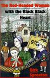 The Red-Headed Woman with the Black Black Heart, Birk Sproxton, 0888012160