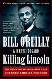 Killing Lincoln, Bill O'Reilly and Martin Dugard, 1250012163