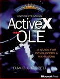 Understanding ActiveX and OLE : A Guide for Managers and Developers, Chappell, David, 1572312165