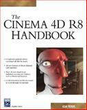 The Cinema 4D R8 Handbook, Watkins, Adam, 1584502169