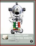 Lego Mindstorms NXT Thinking Robots : Build a Rubik's Cube Solver and a Tic-Tac-Toe Playing Robot, Benedettelli, Daniele, 1593272162