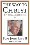 The Way to Christ, John Paul II and Karol Wojtyla, 0060642165