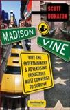 Madison and Vine : Why the Entertainment and Advertising Industries Must Converge to Survive, Donaton, Scott, 0071462163