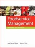 Foodservice Management : Principles and Practices, Payne-Palacio, June and Theis, Monica, 0135122163