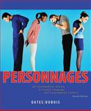 Personnages : An Intermediate Course in French Language and Francophone Culture, Oates, Michael D. and Dubois, Jacques, 0470432160