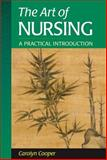 The Art of Nursing : A Practical Introduction, Cooper, Carolyn, 0721682162