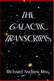 The Galactic Transcripts, Richard Andrew King, 0931872162