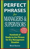 Perfect Phrases for Managers and Supervisors : Hundreds of Ready-to-Use Phrases for Any Management Situation, Runion, Meryl, 0071452168