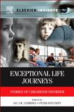 Exceptional Life Journeys : Stories of Childhood Disorder, , 0123852161
